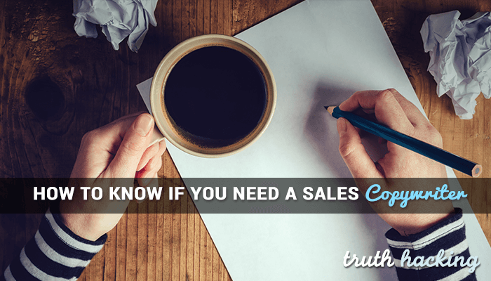 9 Signs That Tell You It's Time To Hire A Sales Copywriter