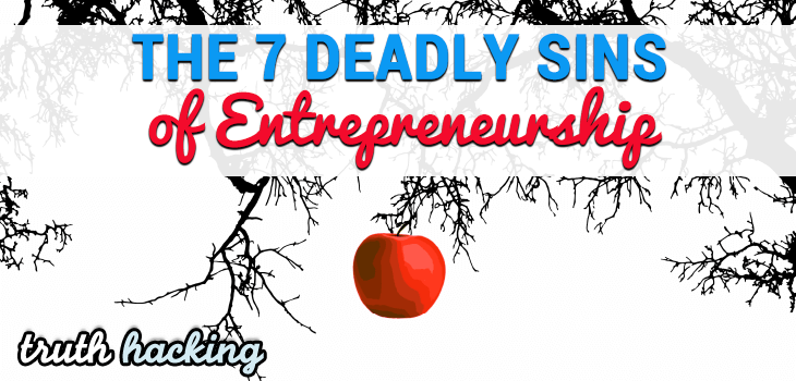 The 7 Deadly Sins of Entrepreneurship