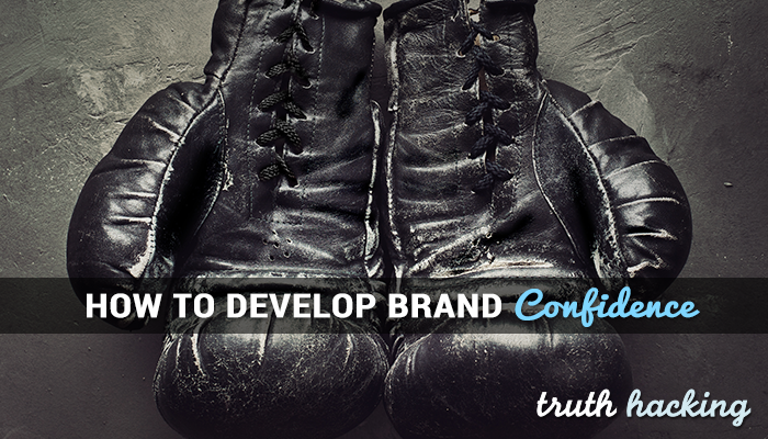 BRAND CONFIDENCE – How to Feel Like a BADASS