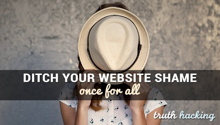 Ditch Your Website Shame (Once & For All)